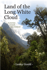 Land of the Long White Cloud; a journey around New Zealand