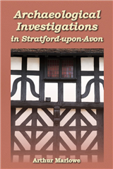 Archaeological Investigations in Stratford-upon-Avon