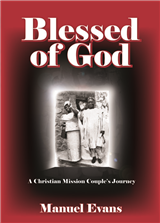 Blessed Of God; A Christian Mission Couple's Journey