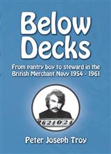 Below Decks; From pantry boy to steward in the British Merchant Navy, 1954-1961