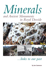 Minerals and Ancient Monuments in Royal Deeside