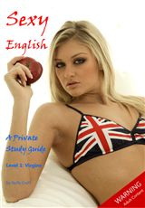 Sexy English: A Private Study Guide Level 1: Virgins
