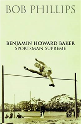 Benjamin Howard Baker: Sportsman Supreme.