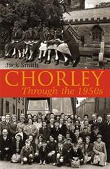 Chorley Through the 1950s