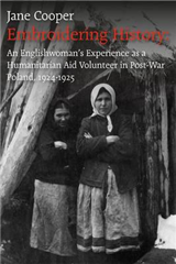 Embroidering History. An Englishwoman's Experience as an International Aid Volunteer in Post-war Poland, 1924-25