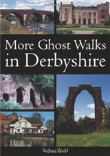 More Ghost Walks in Derbyshire