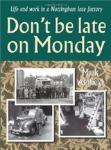 Don't be Late on Monday: Life in a Nottingham Lace Factory
