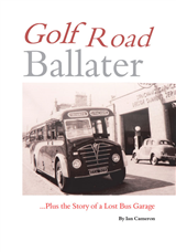 Golf Road Ballater: Plus the Story of a Lost Bus Garage