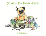 Oh Alby: The Family Holiday