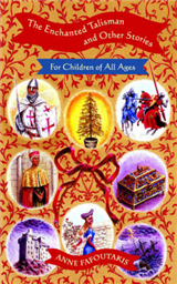 The Enchanted Talisman: and Other Stories for Children of All Ages