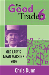 The Good Trader VI: Old Lady's Mean Machine 2007: VI