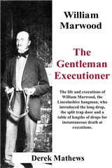 William Marwood : The Gentleman Executioner