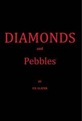 Diamonds and Pebbles