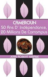 50 Ans D'Indépendance, 20 Millions De Corrompus