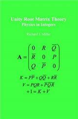 Unity Root Matrix Theory : Physics In Integers