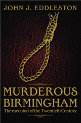 Murderous Birmingham: The Executed of the Twentieth Century