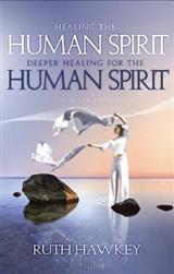 Healing the Human Spirit/Deeper Healing for the Human Spirit