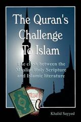 THE KORAN'S CHALLENGE TO ISLAM (paperback)