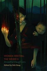 Women Writing the Weird II: Dreadful Daughters