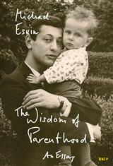 The Wisdom of Parenthood: An Essay
