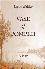 Vase of Pompeii: A Play