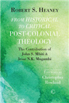 From Historical to Critical Post-Colonial Theology: The Contribution of John S. Mbiti and Jesse N.K. Mugambi