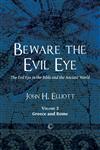 Beware the Evil Eye: Volume 2: Greece and Rome