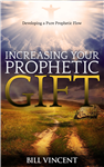 Increasing Your Prophetic Gift: Developing a Pure Prophetic Flow