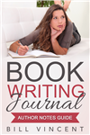Book Writing Journal: Author Notes Guide