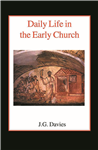 Daily Life in the Early Church HB
