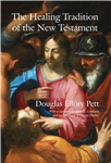 Healing Tradition of the New Testament, The