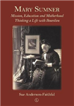 Mary Sumner: Mission, Education and Motherhood: Thinking a Life with Bourdieu