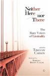 Neither Here nor There: The Many Voices of Liminality