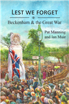 Lest we forget Beckenham & the Great War.