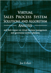 Virtual Sales Process System Solutions and Algorithm Analysis and their impact on virtual business management and governance system solutions.