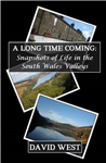 A Long Time Coming: Snapshots of Life in the South Wales Valleys