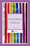 Arcobaleno Rainbow