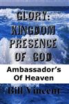Glory: Kingdom Presence Of God