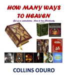 How Many Ways to Heaven: God of No Contradiction. Arise to True Christianity