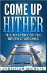 Come Up Hither: The Mystery of the Seven Churches
