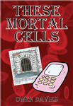 These Mortal Cells