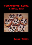 Eviscerated Panda A Metal Tale