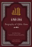 Biography of Qibla Alam; His Ancestors, Descendants and Devotees