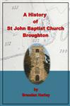 A History of St John Baptist Church Broughton