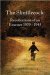 The Shuttlecock: Recollections of an Evacuee 1939-1945