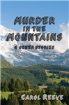 Murder in the Mountains and other stories