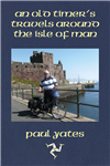 An Old Timer's Travels Around The Isle Of Man
