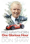 One Glorious Hour - The Mike Hawthorn Story