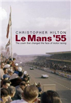 Le Mans '55. The crash that changed the face of motor racing.