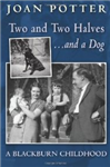 A Blackburn Childhood 1940-58: Two and Two Halves and a Dog